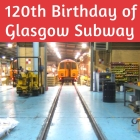 Travel: 120 years of Glasgow Subway