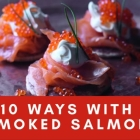 Smoked salmon 10 ways for Christmas