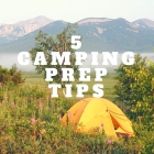 Travel: 5 ways to prep for a camping trip