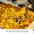 Recipe: Taco Spaghetti Bolognese Bake