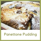 Recipe: Panettone Pudding (posh bread and butter)