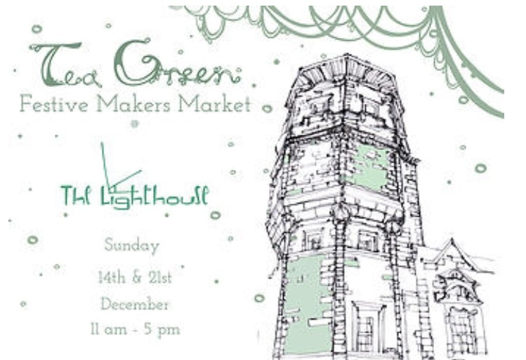 Tea Green at The Lighthouse 14th & 21st December