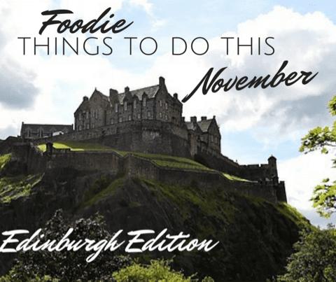 things to do in Edinburgh this November glasgow foodie explorers