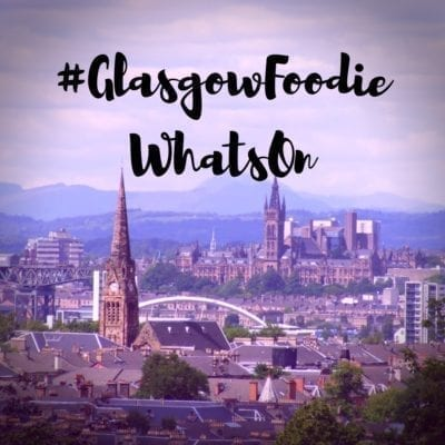 glasgow foodie whats on