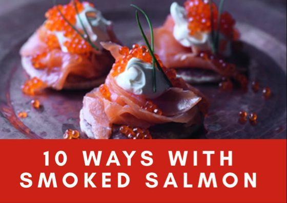 Smoked salmon 10 ways for Christmas