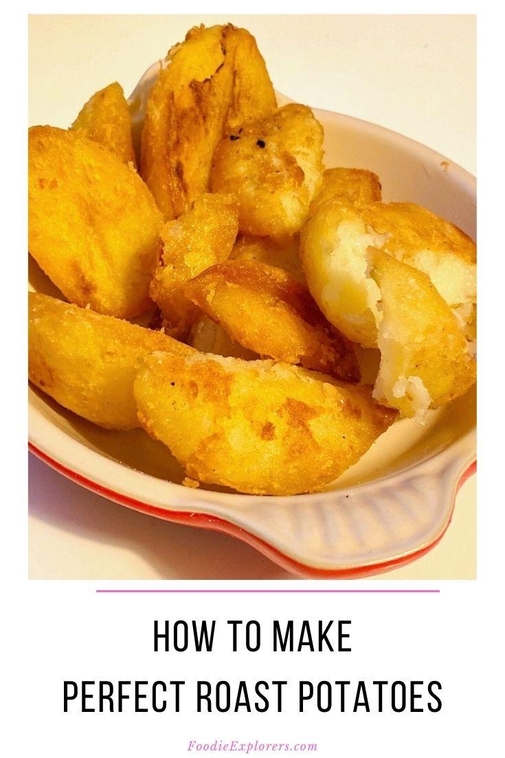 foodie explorers how to make perfect roast potatoes