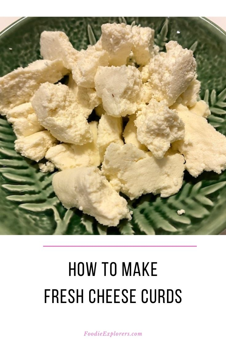 foodie explorers pinterest pin how to make fresh cheese curds